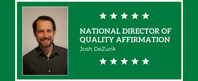 Josh DeZurik, National Director of Quality Affirmation